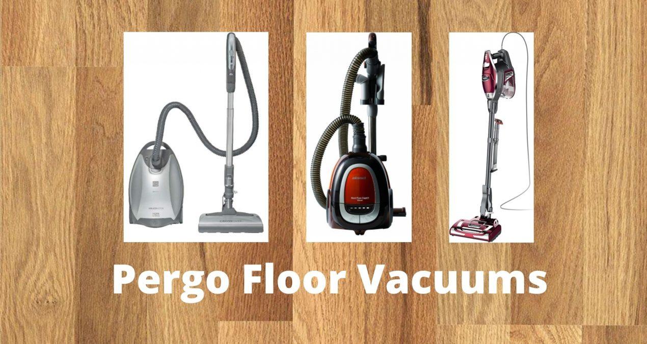 The 6 Best Vacuum for Pergo Floor in 2021