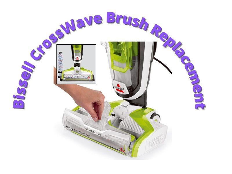 How to Replace My Bissell CrossWave Brush: Step by Step Guideline